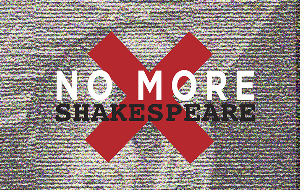 no more shakespeare